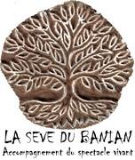 La sève du Banian